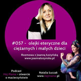 #057 - olejki eteryczne dla kobiet w ciąży i małych dzieci - rozmowa z Joasią Łożyńską