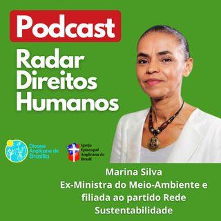 #023 - Meio-Ambiente e Direitos Humanos com a Senadora Marina Silva