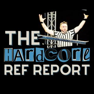 The Hardcore Ref Report: #1