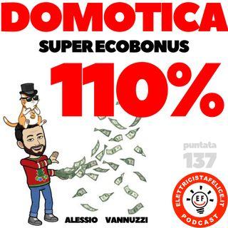 137 Domotica e Super EcoBonus 110%