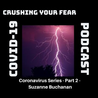 Coronavirus Part 2 – Suzanne Buchanan