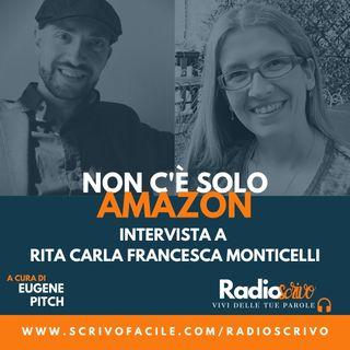 Non c'è solo Amazon: Intervista a Rita Carla Francesca Monticelli