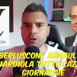 TORNA BERLUSCONI , ARNAULT CON GUARDIOLA E MBAPPE' SON TUTTE CAZZATE GIORNALAIE
