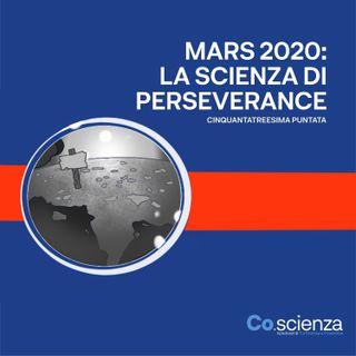 Mars 2020: la scienza di Perseverance (Cinquantatreesima Puntata)