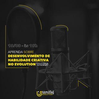 #02: Desenvolvimento e Habilidade Criativa com Profª Tadeu Brettas