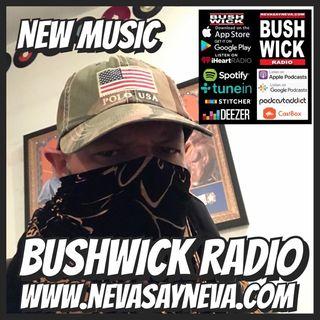 BUSHWICK RADIO DJ .PRIMETIME NEVASAYNEVA SUNDAY'S