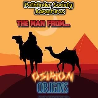 The Man From Osirion: ORIGINS Ep. 0.1(The Infernal Vault PFS)