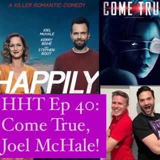 Ep 40: Come True, Joel McHale!