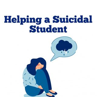 Topic: Helping a Suicidal Student