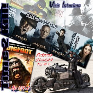 Priest and Bigfoot, Vicis Interimo Episode 120.2