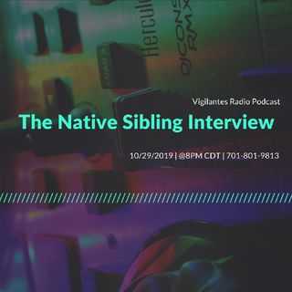 The Native Sibling Interview.