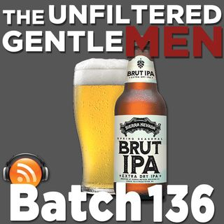 Batch136: Sierra Nevada Brut IPA & Anchorage Brewing Lines Double