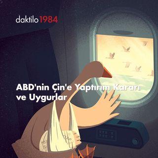 ABD'nin Çin'e Yaptırım Kararı ve Uygurlar | Abdülhekim İdris & Mehmet Ali Uygur & Beril Eski #12