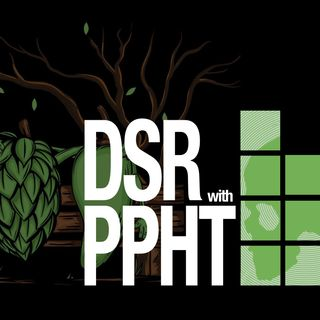 DSR x PPHT Part I: The Brew Of Something Beautiful