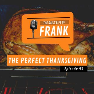 Episode 93 - The Perfect Thanksgiving