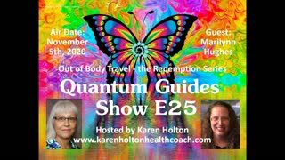 Quantum Guides Show E25 Marilynn Hughes - OUT OF BODY TRAVEL