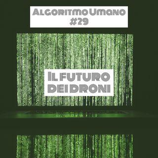 Episodio 29 - Algoritmo Umano: il futuro dei droni