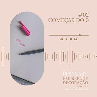 Ep.02 - Começar do 0