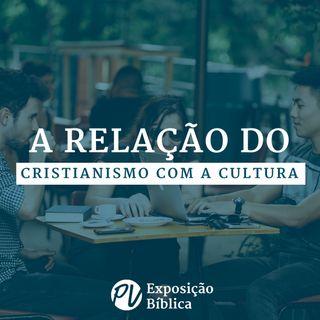 A relação do cristianismo com a cultura