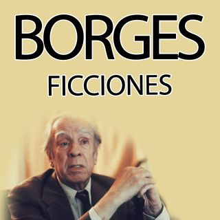 Tlon, Uqbar, Orbis Tertius - Jorge Luis Borges