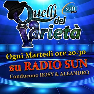 """RADIO SUN - ON AIR 20.30 """" QUELLI DEL VARIETA' """""""