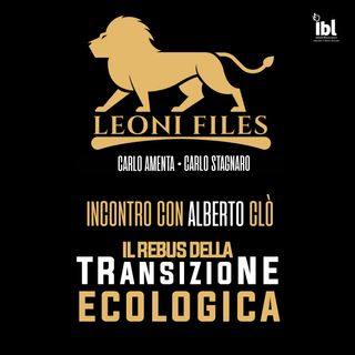 Il rebus della transizione ecologica: incontro con Alberto Clò - LeoniFiles