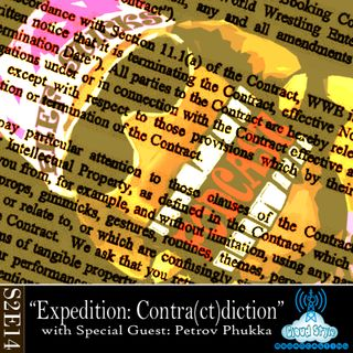 "S2E14 - ""Expedition Contra(ct)diction"" w/ Petrov Phukka"