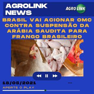 Podcast: Para reverter decisão da Arábia Saudita sobre importação de frango, Brasil recorre à OMC