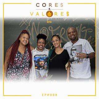 Cultura negra, mercado e dinheiro - Cores & Valores #08