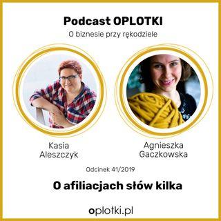 41/2019 O afiliacjach słów kilka - rozmowa z Kasią Aleszczyk
