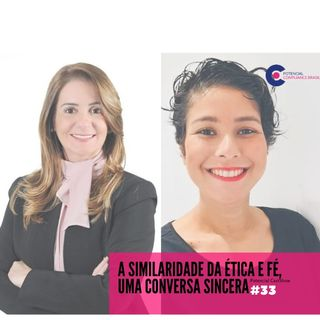 #033 Potencial Compliance Cast | A simularidade da Ética e Fé com Aurora Barros