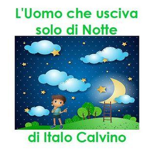 L'Uomo che usciva solo di Notte di Italo Calvino