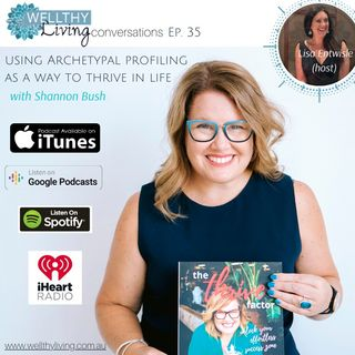 EP 35 Using archetypal profiling  as a way to thrive in life
