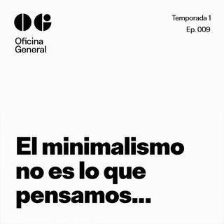 El minimalismo no es lo que pensamos...