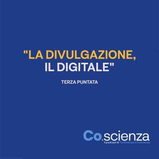 La Divulgazione, il Digitale (Terza Puntata)