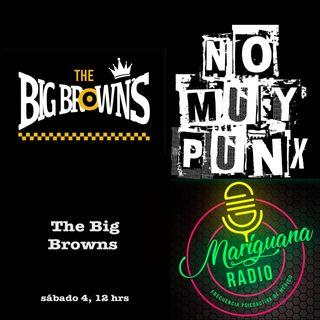 No Muy Punks The Big Browns 04092021