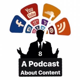 A Podcast About Content #8 (Explicit)