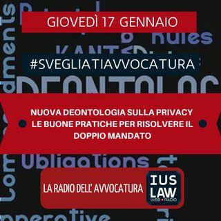 NUOVA DEONTOLOGIA SULLA PRIVACY -   LE BUONE PRATICHE PER RISOLVERE IL DOPPIO MANDATO - #SvegliatiAvvocatura