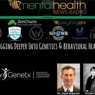 Digging Deeper Into Genetics & Behavioral Health with Dr. Dave Vigerust