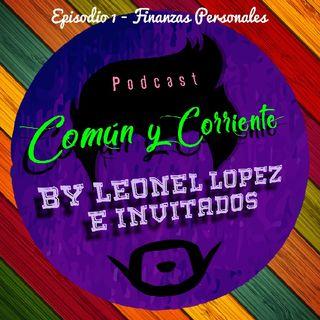 Común y Corriente Episodio 1 Finanzas Personales