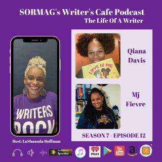 SORMAG's Writer's Café Podcast – Season 7 Episode 12 - Meet Qiana Davis and Mj Fievre