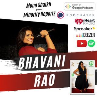 HE TRIED TO TOUCH ME INAPPROPRIATELY- Minority Reportz Ep. 8 w/ Bhavani Rao (South Asian Women in Entertainment)