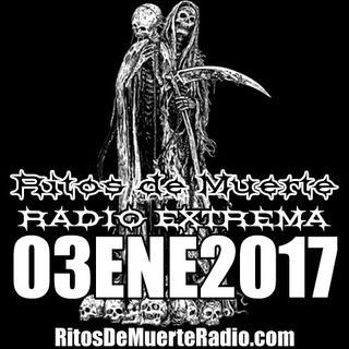 Ritos De Muerte Radio Show 03ENE2017