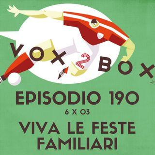 Episodio 190 (6x03) - Viva le Feste Familiari