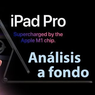 iPad PRO M1, adelantamos opinión