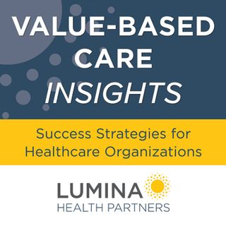 VBC Insights: How to Position Clinically Integrated Networks for Value-Based Care