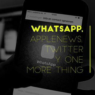 Whatspp, AppleNews, Twitter y One More Thing