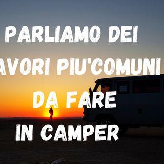 Parliamo Dei Lavori piu' comuni da fare in Camper