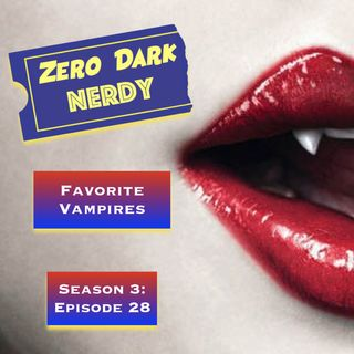 S3E28: Favorite Vampire Movies & Shows