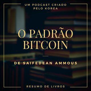 Resumo de Livros - O Padrão Bitcoin